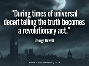 George Orwell quote - From Trumpet Blast Warning by Jason Carter.
