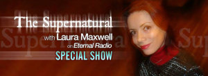 Special Show on The Supernatural with Laura Maxwell.