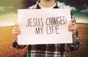 Jesus changes your life