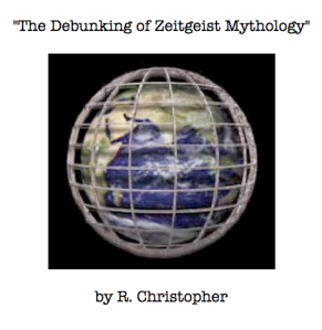 Debunking Zeitgeist by R Christopher