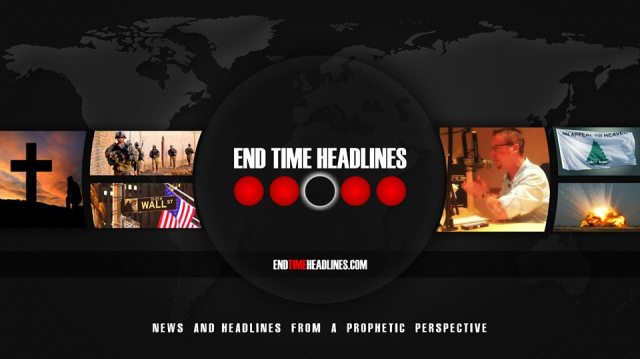 END TIMES HEADLINES